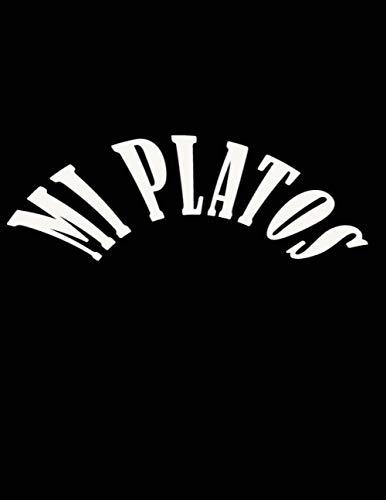 Mis Platos: tamaño a '8,5 x 11' ,130 páginas ,Cuaderno de Recetas en Blanco Para Escribir Todas las Recetas | Espacio Para 130 Recetas ,Un regalo maravilloso para el que amas.