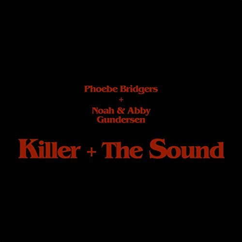 Phoebe Bridgers + Noah & Abby Gundersen