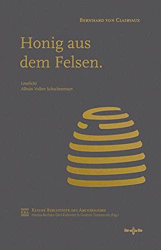 Honig aus dem Felsen: Ausgewählte Predigten und Briefe (Kleine Bibliothek des Abendlandes)