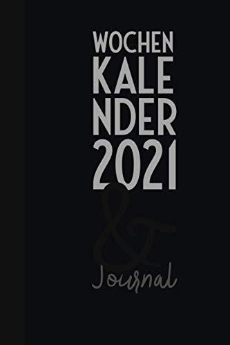 Terminplaner 2021 - Wochenkalender - Notizbuch: Jahresplaner und Kalender für das Jahr 2021 von Januar bis Dezember mit Ferien, Feiertagen und Monatsübersicht - Organizer und Zeitplaner für 1 Jahr