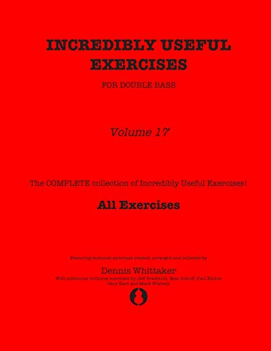 Incredibly Useful Exercises for Double Bass: Volume 17 - All Exercises