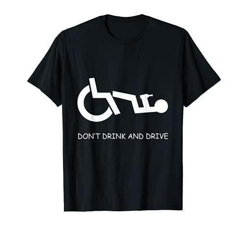 No beba y conduzca, graciosa silla de ruedas Camiseta
