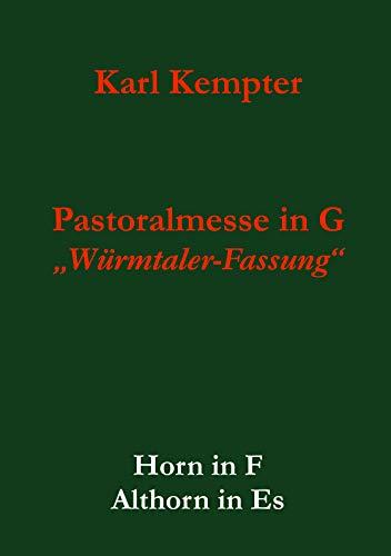 Kempter: Pastoralmesse in G.Horn.Althorn: Würmtaler-Fassung für Soli, Chor und Instrumentalquintett (Kempter: Pastoralmesse in G, op. 24 5)
