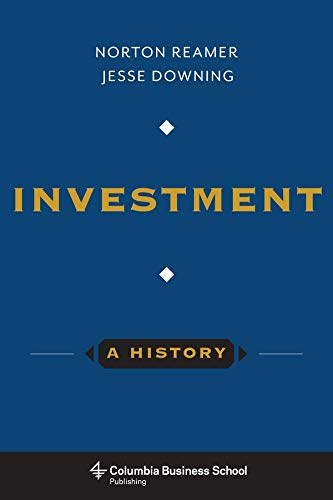 Compare Textbook Prices for Investment: A History Columbia Business School Publishing Reprint Edition ISBN 9780231169530 by Reamer, Norton,Downing, Jesse