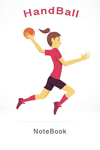 Handball: Journal and notebook for handball player, coach, team mates and to those who loves Handball. Use as your ( Notebook, Diary, Notes and etc. ) 120 pages logbook    6' x 9'