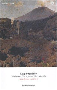 Novelle per un anno: Scialle nero-La vita nuda-La rallegrata (Vol. 1)