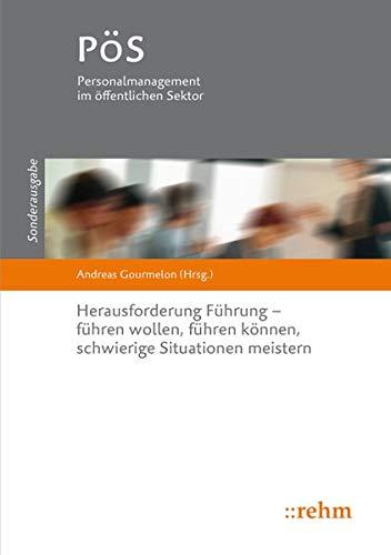 Herausforderung Führung - führen wollen, führen können, schwierige Situationen meistern (PöS - Personalmanagement im öffentlichen Sektor)
