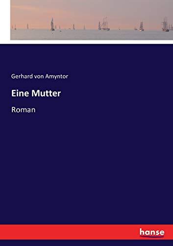 Eine Mutter: Roman