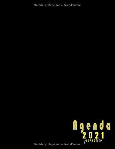 Agenda 2021 journalier: Planificateur 2021 journalier grand format A4 -noir- 365 jours ,une page =un jour ,avec planification mensuel .