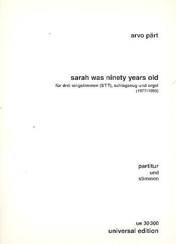 Sarah was ninety years old : für 3 Singtsimmen (SST), Schlagzeug und Orgel, Partitur und Stimmen