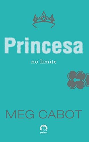 Princesa no limite - O diário da princesa - vol. 8