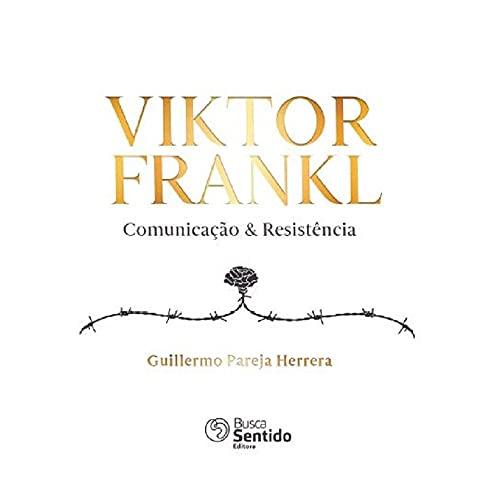 Viktor Frankl Comunicação & Resistência