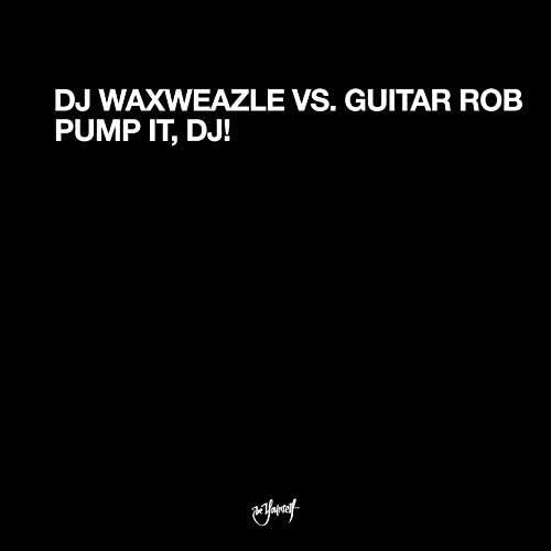 DJ Waxweazle & Guitar Rob