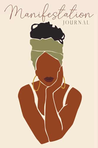 Manifestation Journal for Black Women: Law of Attraction Techniques, Exercises and Tools for Creating Wealth, Abundance, Success, Happiness and Joy | ... With Prompts to Manifest Your Dream Life