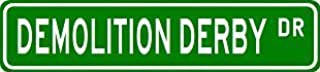 Lancy's Artwork Demolition Derby Street Sign Custom Street Signs - Sticker Graphic - Auto, Wall, Laptop, Cell, Truck Sticker for Windows, Cars, Trucks, Tool Boxes, laptops