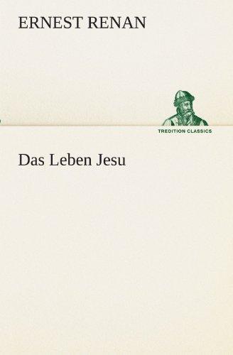 Das Leben Jesu (TREDITION CLASSICS)
