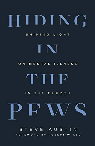 Hiding in the Pews: Shining Light on Mental Illness in the Church