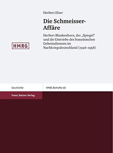 Die Schmeisser-Affäre: Herbert Blankenhorn, der