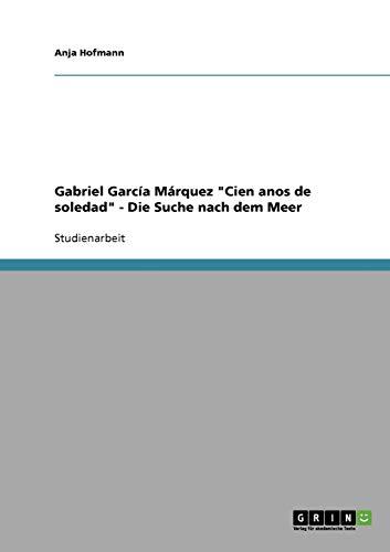 """Gabriel García Márquez """"Cien anos de soledad"""" - Die Suche nach dem Meer"""