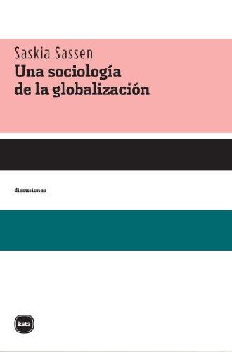 Una sociología de la globalización (Discusiones nº 2015) (Spanish Edition)