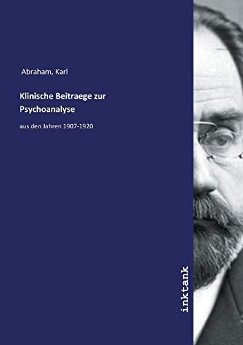 Klinische Beitraege zur Psychoanalyse: aus den Jahren 1907-1920