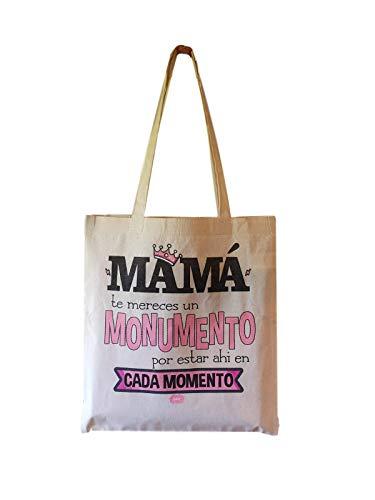 Bolsa Algodon Frase Mama TE MERECES UN Monumento por Estar Ahi EN Cada Momento Regalo Madre Regalo Abuela Dia DE LA Madre (Bolsa MAMÁ)