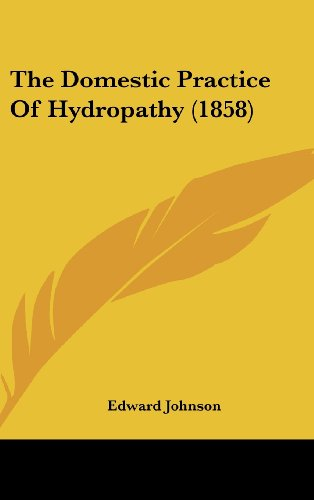 Johnson, E: Domestic Practice Of Hydropathy (1858)