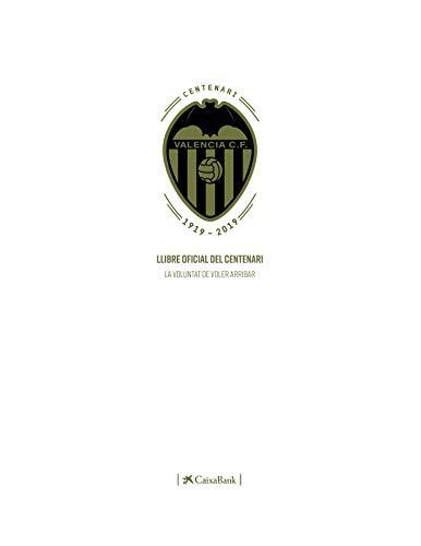 Llibre oficial del Centenari de Valencia CF: La voluntat de voler arribar