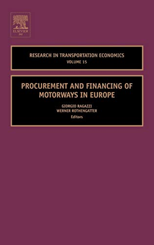 Procurement and Financing of Motorways in Europe (Volume 15) (Research in Transportation Economics, Volume 15)