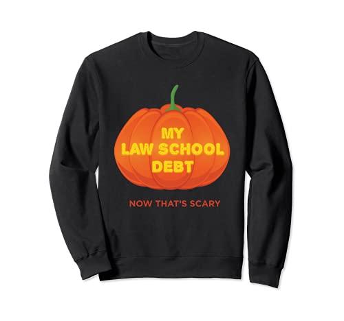 Mi deuda de la escuela de derecho ahora Eso es miedo divertido Halloween Sudadera