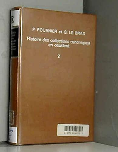 Histoire des collections canoniques en Occident, depuis les fausses décrétales jusqu'au décret de Gratien (Bibliothèque d'Histoire du droit)