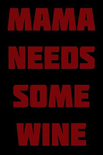 Mama needs some wine: 6