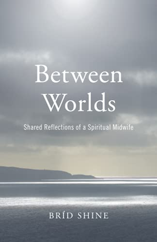Between Worlds: Shared Reflections of a Spiritual Midwife