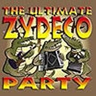 The Ultimate Zydeco Party - The Best Of Louisiana Music