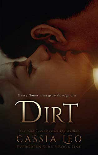 Dirt (Evergreen Series Book 1) by [Cassia Leo]