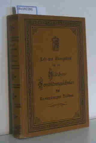 Lese- und Übungsbuch für die Mädchen-Fortbildungsschulen des Luxemburger Landes bearbeitet von den Lehrschwestern der Normalschule in Luxemburg