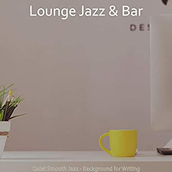 Quiet Smooth Jazz - Background for Writing