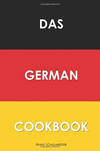 Das German Cookbook: Schnitzel, Bratwurst, Strudel and other German Classics