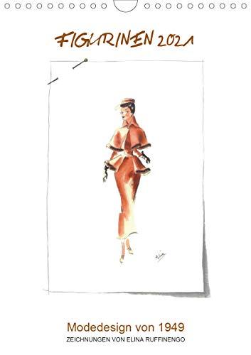 FIGURINEN 2021 - Modedesign von 1949 - Zeichnungen von Elina Ruffinengo (Wandkalender 2021 DIN A4 hoch)