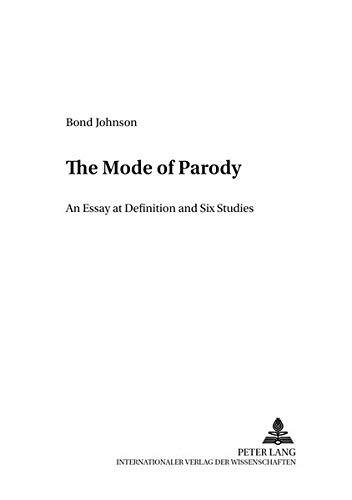 The Mode of Parody: An Essay at Definition and Six Studies (Analysen und Dokumente / Beiträge zur...