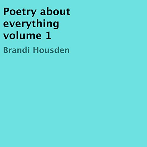 Poetry About Everything, Volume 1 audiobook cover art