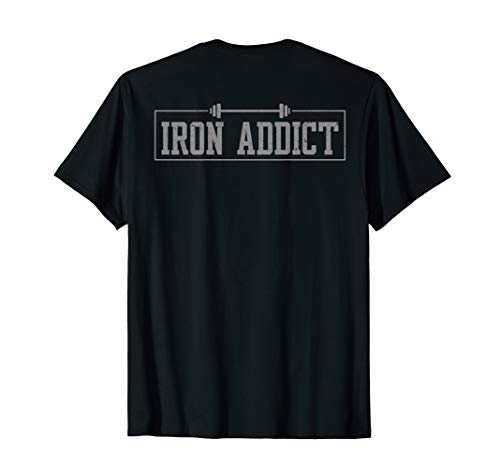 Iron Addict Gym Fitness Lifting Bodybuilder Workout T-shirt