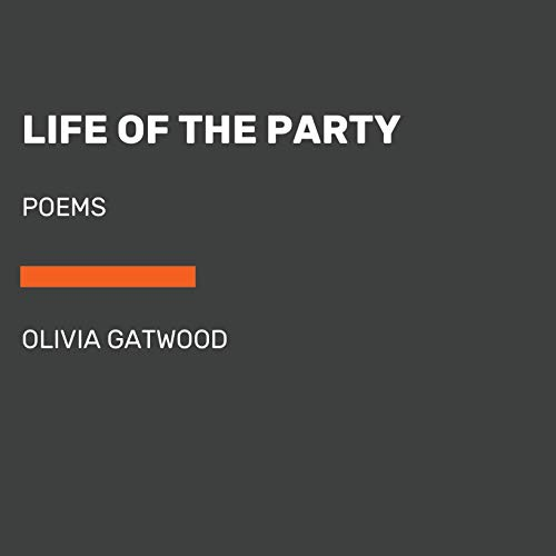 Life of the Party     Poems              By:                                                                                                                                 Olivia Gatwood                               Narrated by:                                                                                                                                 Olivia Gatwood                      Length: 2 hrs     Not rated yet     Overall 0.0