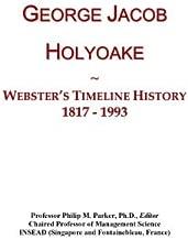 George Jacob Holyoake: Webster's Timeline History, 1817 - 1993