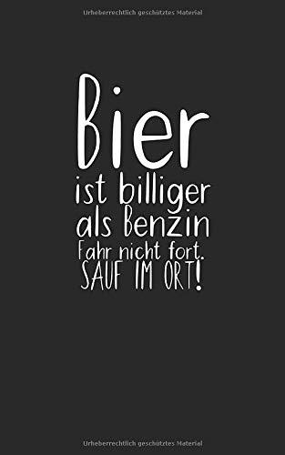 Bier ist billiger als Benzin: Notizbuch für Bier Liebhaber mit Zeilen. Für Notizen, Zeichnungen oder Geschenk zum Geburtstag. Geeignet für Biertrinker und Bierliebhaber.