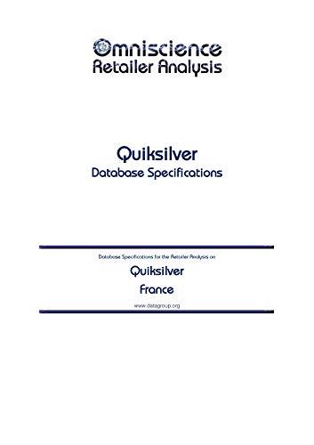 Quiksilver - France: Retailer Analysis Database Specifications (Omniscience Retailer Analysis - France Book 80091) (English Edition)