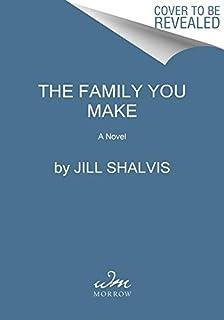 The Family You Make: A Novel (The Sunrise Cove Series, 1)