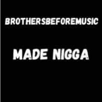 Made Nigga (feat. Mack $tyles)