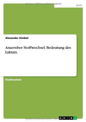 Anaerober Stoffwechsel. Bedeutung des Laktats.