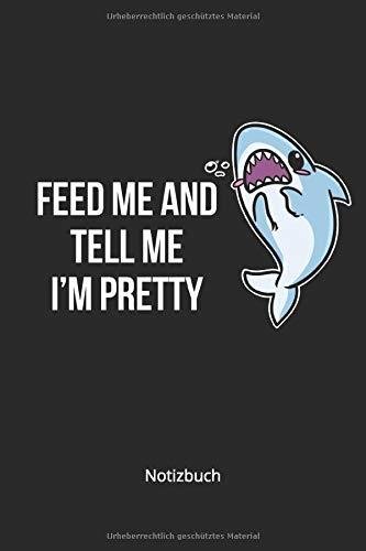 Notizbuch: Hai Raubfisch Meerestier lustiger Spruch Haifisch Geschenk (Liniertes Notizbuch mit 100 Seiten für Eintragungen aller Art)